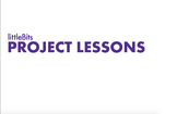littleBits Project Lessons