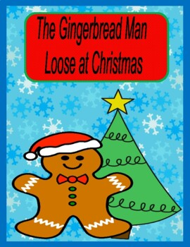 The Gingerbread Man Loose at Christmas -- Comprehension, Sequencing, and More!