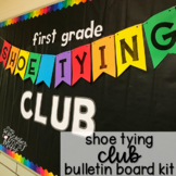 SHOE TYING CLUB bulletin board kit for all year (low ink, no prep)