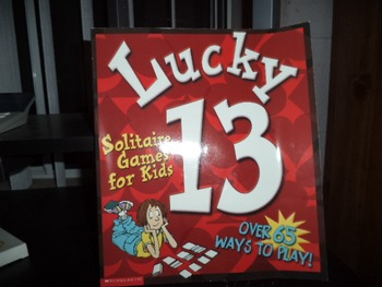 lucky 13     SOLITAIRE GAMES FOR KIDS    ISBN 0-439-38110-X