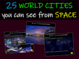 mapping 25  World Cities you can see from space: 89-slide PPT with handouts