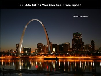 mapping 30  U.S. Cities you can see from space: 100-slide PPT with handouts