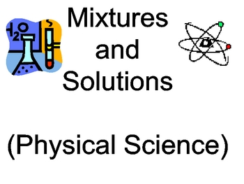 mixtures and solutions complete unit of study