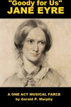 mp3 from Jane Eyre, A One Act Musical Farce -Goody for Us