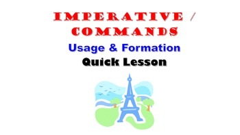 Imperative, Commands (Usage, Formation and Examples): French Quick Lesson