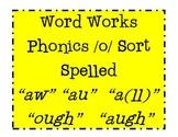 /o/ Spelled: AW AU A(LL) OUGH AUGH Word Sort