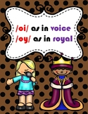 oi and oy; /oi/ as in voice and /oy/ as in royal TEK 2.2, 2.4