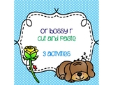 or Bossy R Cut and Paste