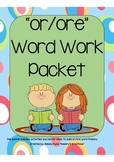 or/ore Word Work Packet