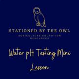 pH Water Testing Mini Lesson