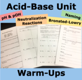 pH & pOH, Naming Acids & Bases, Bronsted-Lowry, and Neutralization WARM-UPS
