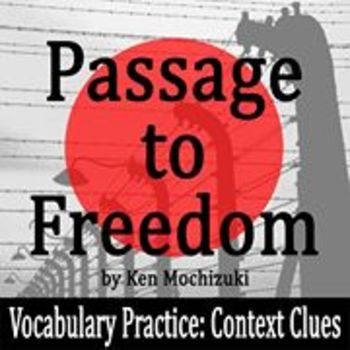 Passage to Freedom by Ken Mochizuki - Vocabulary Practice: Context Clues