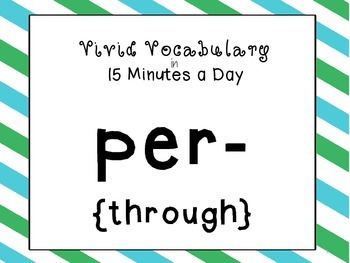 {per-} Greek and Latin Roots in 15 Minutes a Day! {per-}