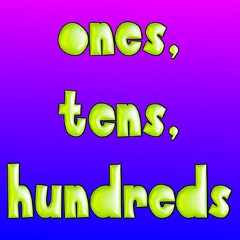place value song- ones, tens, hundreds