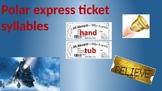polar express ticket syllables