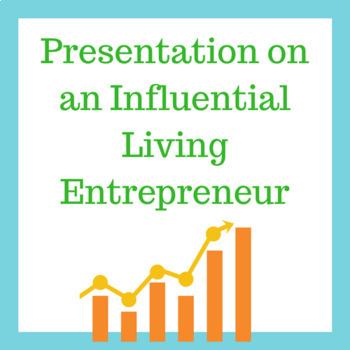 Presentation on an Influential Living Entrepreneur