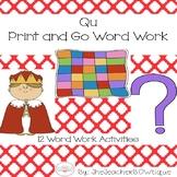 QU: 12 Print and Go Word Work Activities