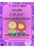 r-controlled vowel (ir, er, & ur) Word Work Packet