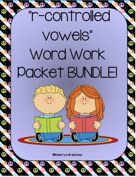 r-controlled vowel Word Work Packet Bundle! (ar, or/ore, i