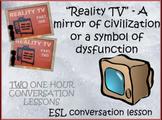reality TV bundle - ESL adult - debate conversation