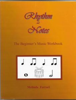 Rhythm and Notes, the Beginner's Music Workbook