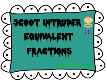 scoot intruder: equivalent fractions
