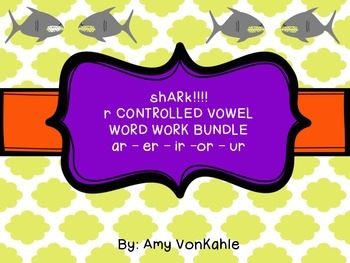 sh - AR - k!!! BUNDLE R- controlled vowel Word Work Games