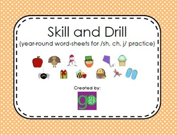 Articulation Skill and Drill for /sh/, /ch/, and /j/