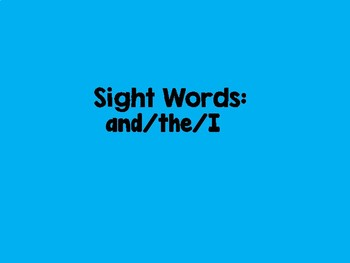 sight words: and / the/ I