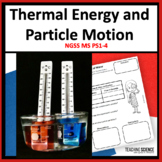 Thermal Energy and Particle Motion NGSS MS PS1-4