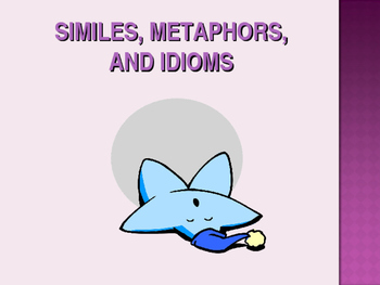 similes, metaphors and idioms