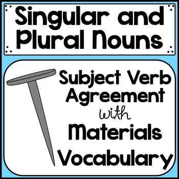 singular and plural nouns subject/verb agreement practice with materials vocab.