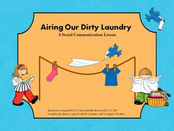 Airing Dirty Laundry-  a social communication lesson