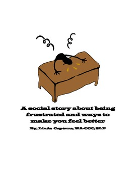 Social story about kids who get frustrated and ways to make them feel better.