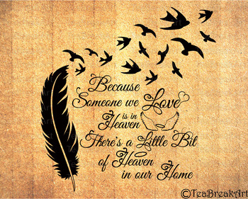 someone we love is in heaven there's a little bit of heaven in our home 705C