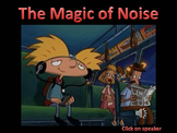 Sound: The Magic of Noise (sounds embeded)