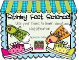 stinky feet science! use shoes to learn how to classify {f