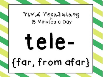 {tele-} Greek and Latin Roots in 15 Minutes a Day! {tele-}