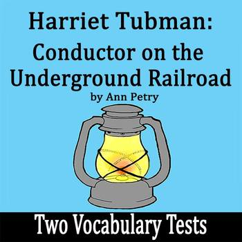 Harriet Tubman: Conductor on the Underground Railroad -2 Vocab Tests