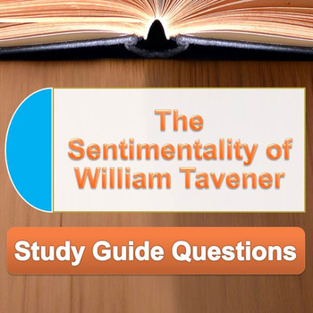 """The Sentimentality of William Tavener"" Study Guide Questions"