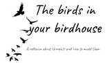 the birds in your birdhouse
