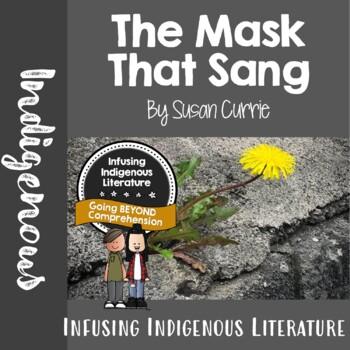 the mask that sang  - A Novel Study Unit