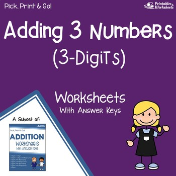Adding Three Digit Numbers Activities, 3 Number Addition Practice Sheets