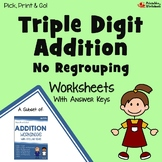 Triple Digit Addition Without Regrouping Worksheets for Practice or Assessment
