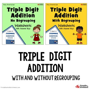 Triple Digit Addition Worksheet w/ Answers, Three Digit Addition Practice Sheets