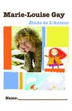 Étude de Marie-Louise Gay (Complete French Author Study)