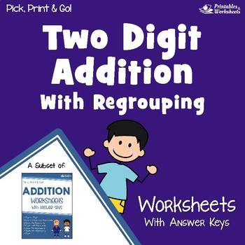 Two Digit Addition Regrouping Worksheets, Adding 2-Digit Numbers with Regrouping