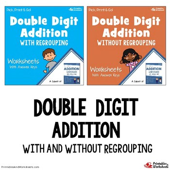 Adding Double Digit Numbers, No Regrouping and With Regrouping Bundle