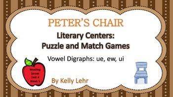 ue, ui, ew Literacy Centers - Reading Street Unit 4 Week 5 - Peter's Chair