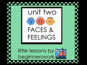 unit 2 FACES & FEELINGS - little lessons by Karen Smullen